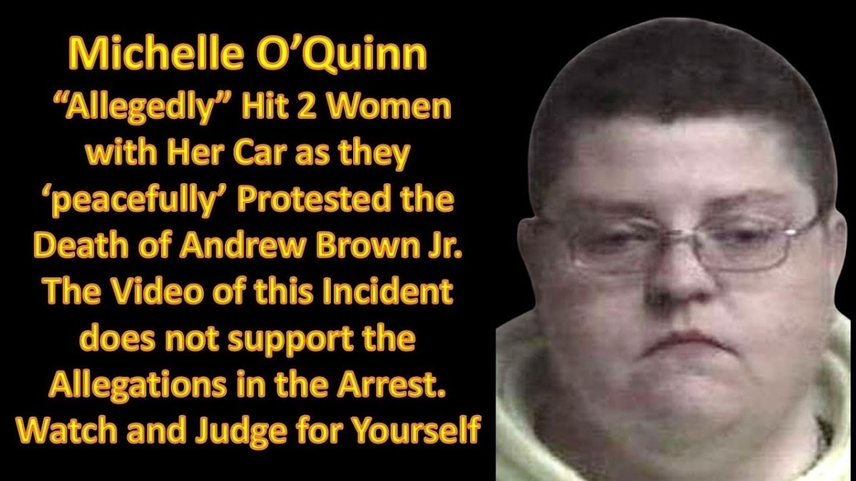 Who is Michelle O'Quinn? The driver Hit two people peacefully protesting the police shooting of Andrew Brown Jr.