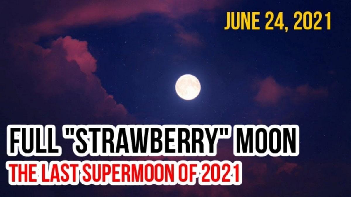 Full Moon June 2021 Strawberry Moon Live Updates