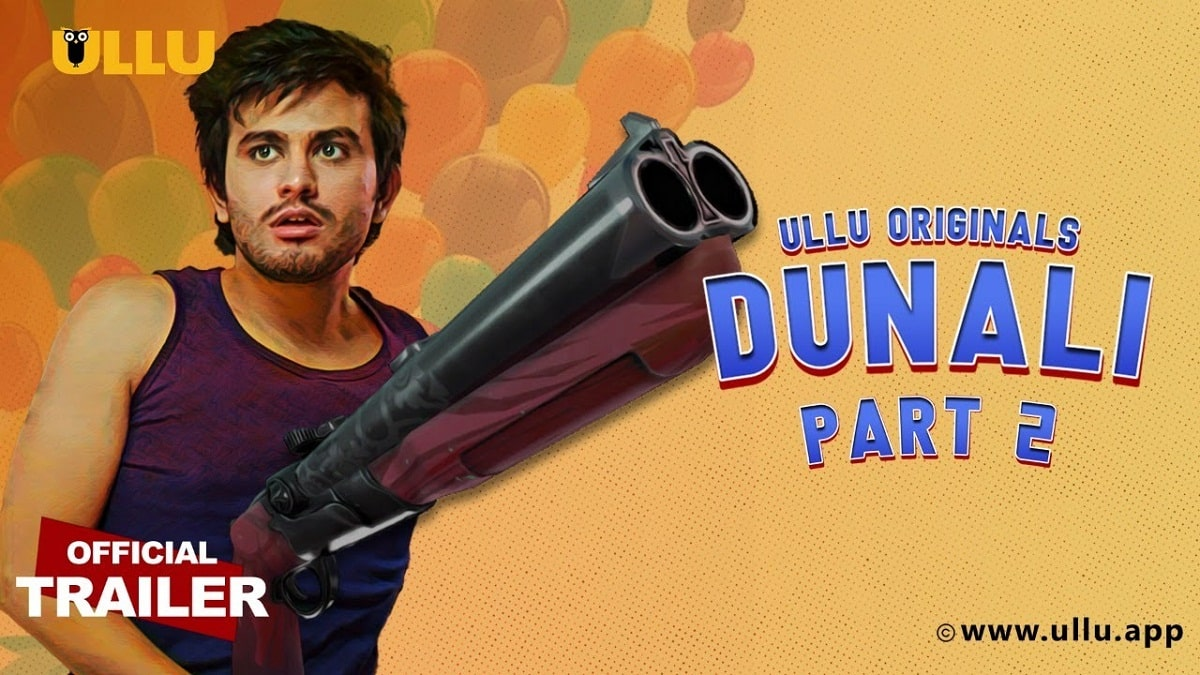 Dunali (Half-2) ULLU Internet Collection Episode Evaluate, Story, Forged, Actress Actual Identify!